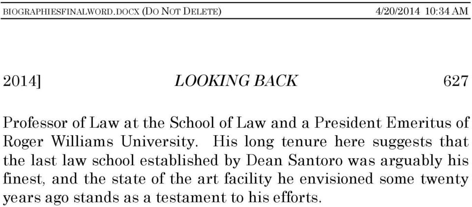 His long tenure here suggests that the last law school established by Dean Santoro