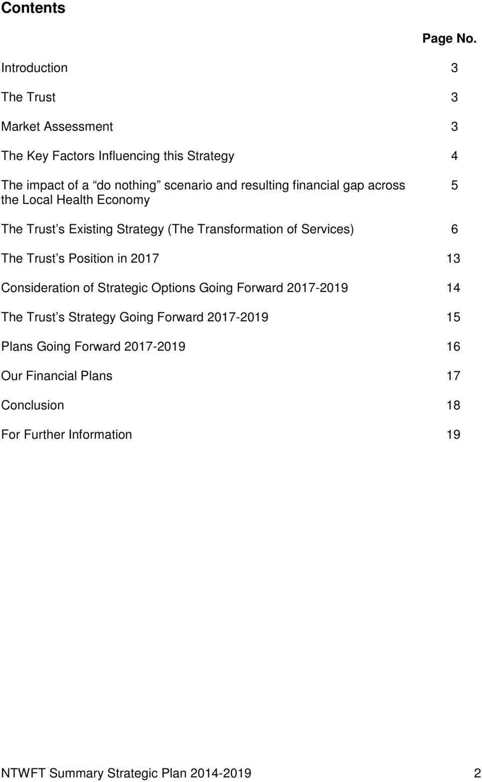resulting financial gap across 5 the Local Health Economy The Trust s Existing Strategy (The Transformation of Services) 6 The Trust s