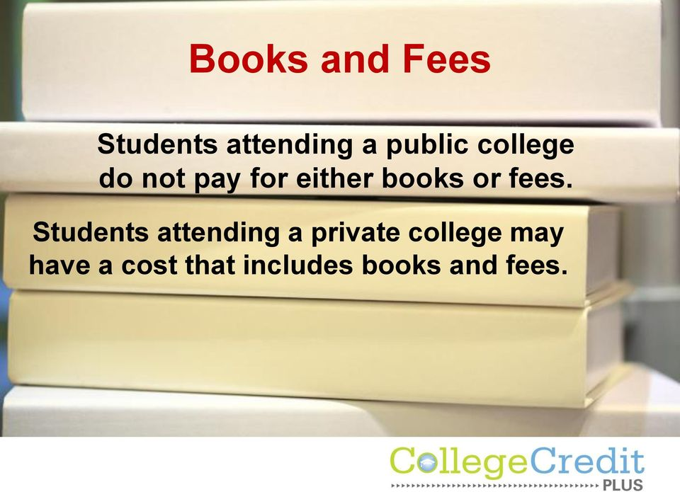 fees. Students attending a private college