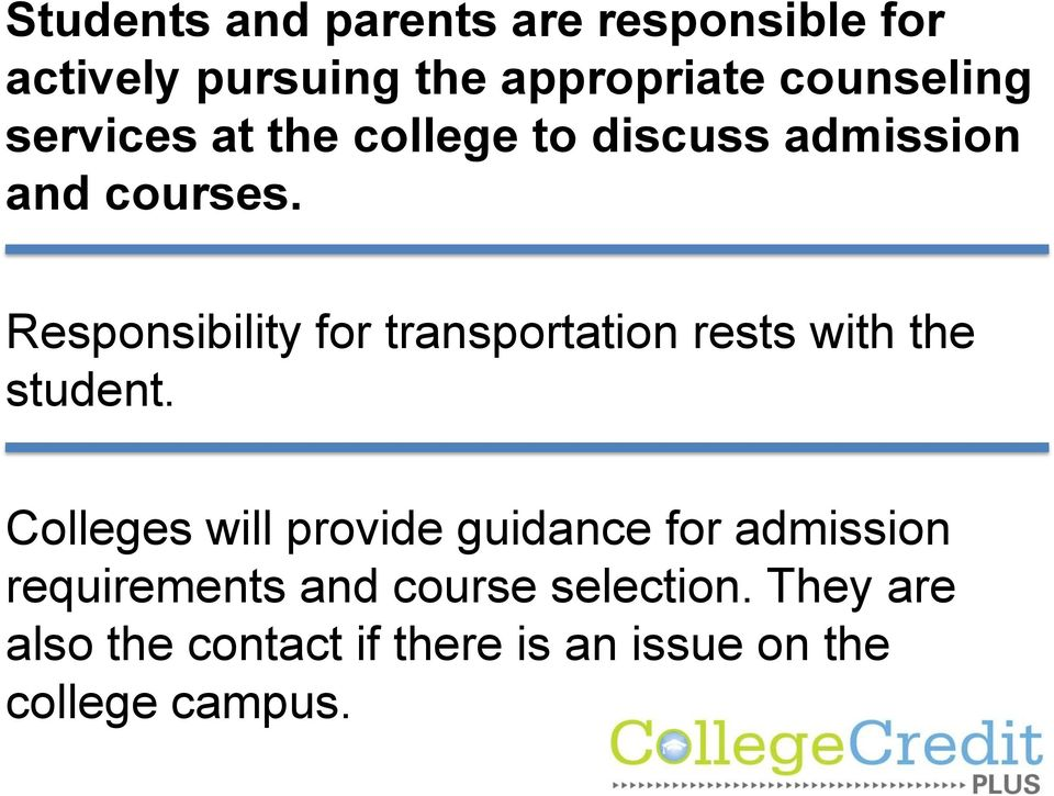 Responsibility for transportation rests with the student.