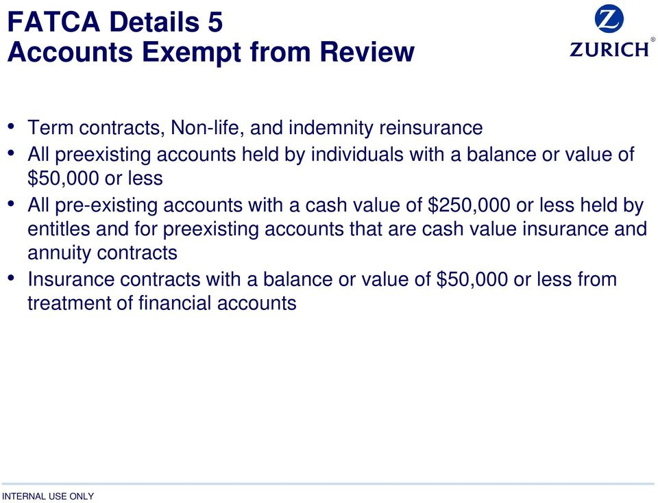 value of $250,000 or less held by entitles and for preexisting accounts that are cash value insurance and