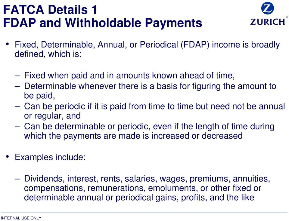 or regular, and Can be determinable or periodic, even if the length of time during which the payments are made is increased or decreased Examples include: Dividends,