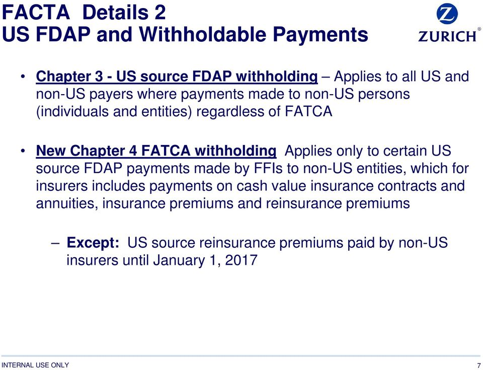 US source FDAP payments made by FFIs to non-us entities, which for insurers includes payments on cash value insurance contracts and