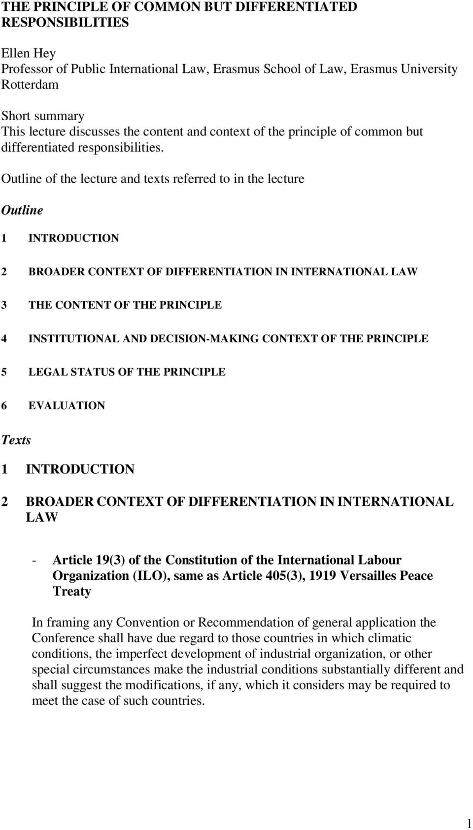 Outline of the lecture and texts referred to in the lecture Outline 1 INTRODUCTION 2 BROADER CONTEXT OF DIFFERENTIATION IN INTERNATIONAL LAW 3 THE CONTENT OF THE PRINCIPLE 4 INSTITUTIONAL AND
