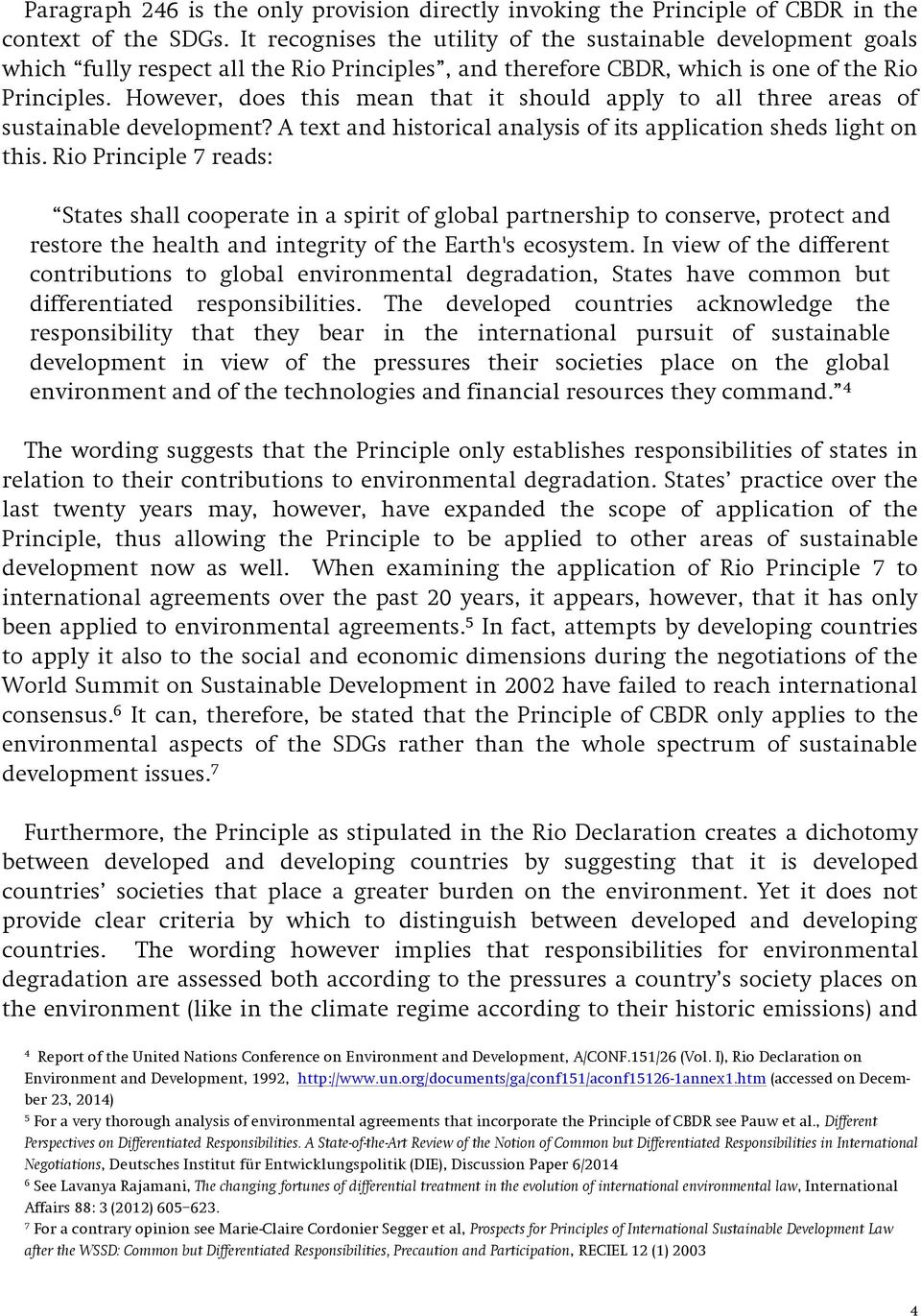 However, does this mean that it should apply to all three areas of sustainable development? A text and historical analysis of its application sheds light on this.