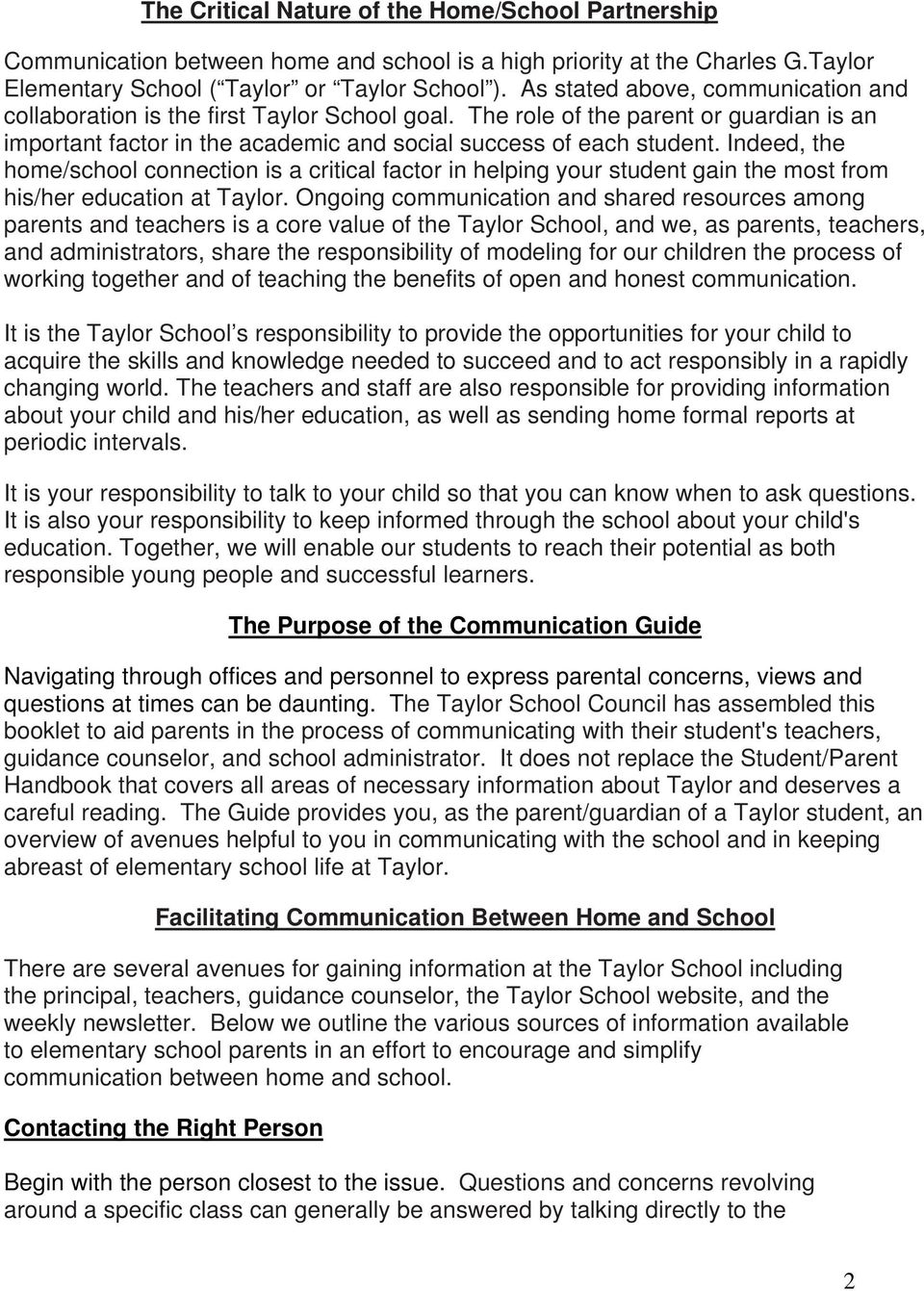 Indeed, the home/school connection is a critical factor in helping your student gain the most from his/her education at Taylor.