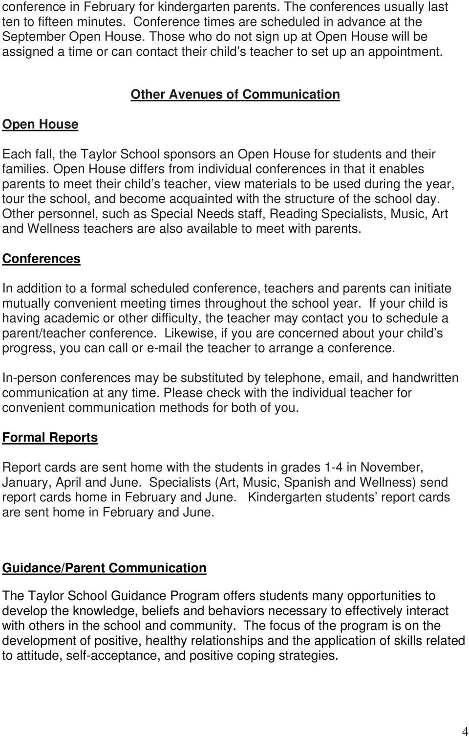 Open House Other Avenues of Communication Each fall, the Taylor School sponsors an Open House for students and their families.