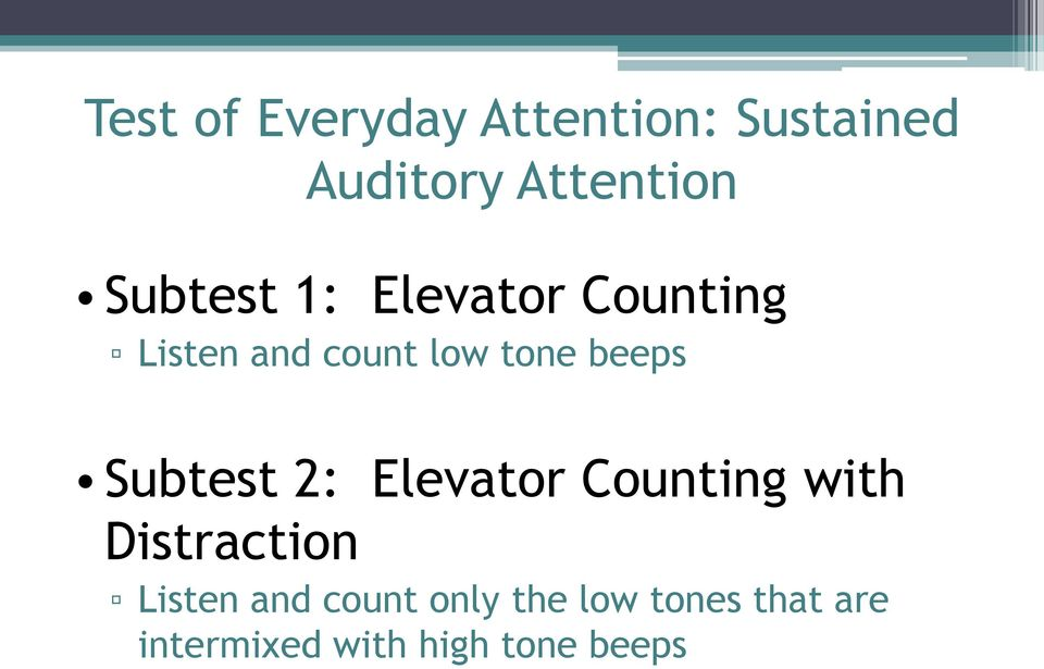beeps Subtest 2: Elevator Counting with Distraction Listen