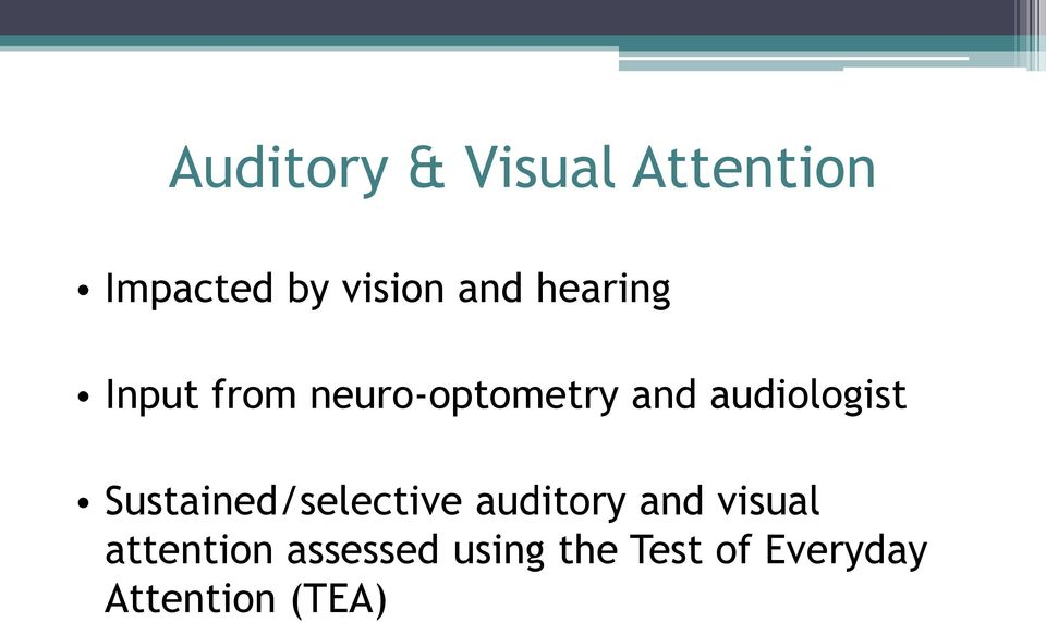 Sustained/selective auditory and visual attention