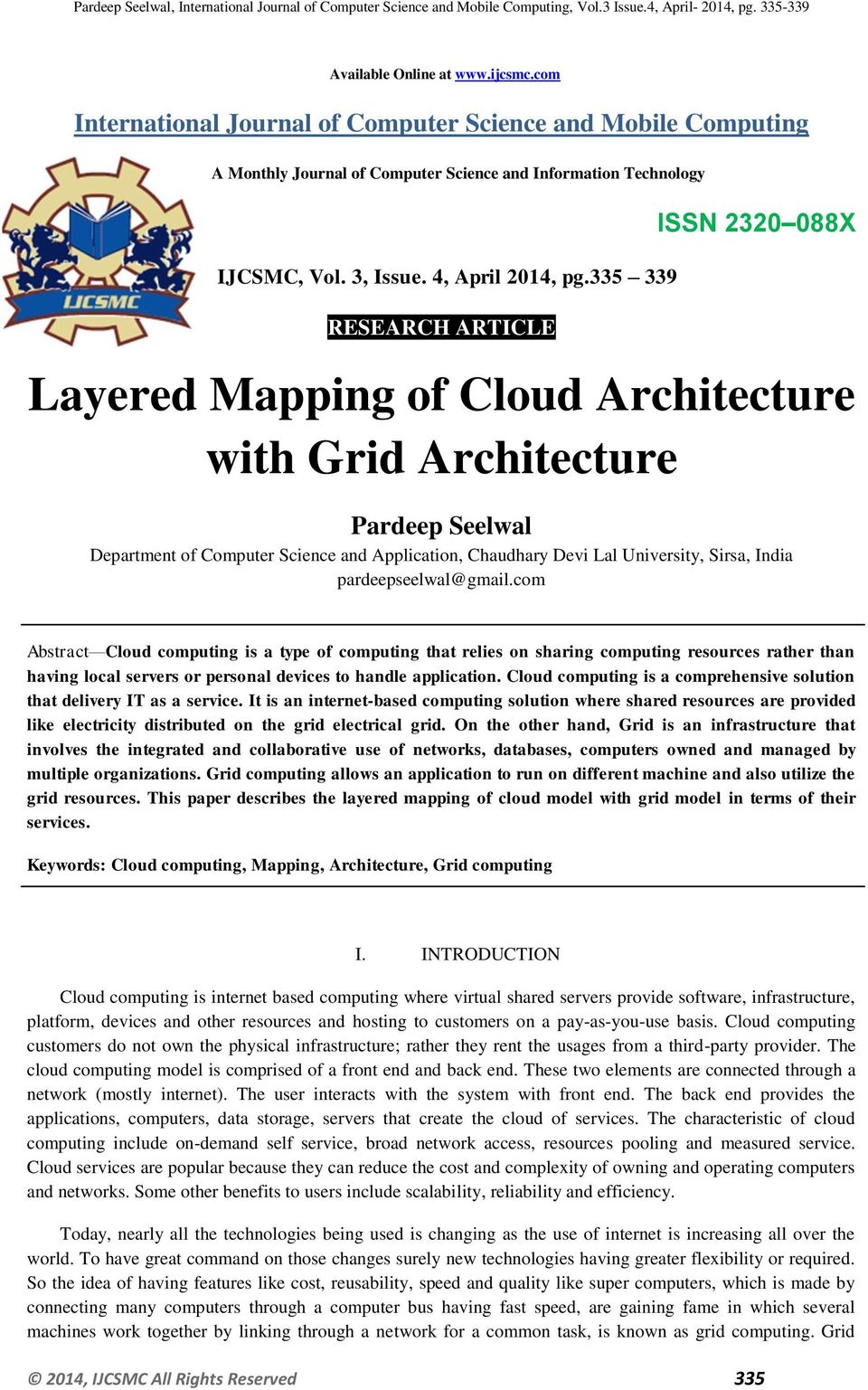 335 339 RESEARCH ARTICLE ISSN 2320 088X Layered Mapping of Cloud Architecture with Grid Architecture Pardeep Seelwal Department of Computer Science and, Chaudhary Devi Lal University, Sirsa, India