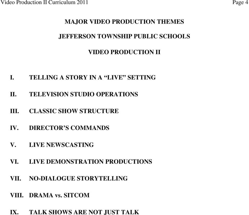 TELEVISION STUDIO OPERATIONS CLASSIC SHOW STRUCTURE DIRECTOR S COMMANDS V. LIVE NEWSCASTING VI.