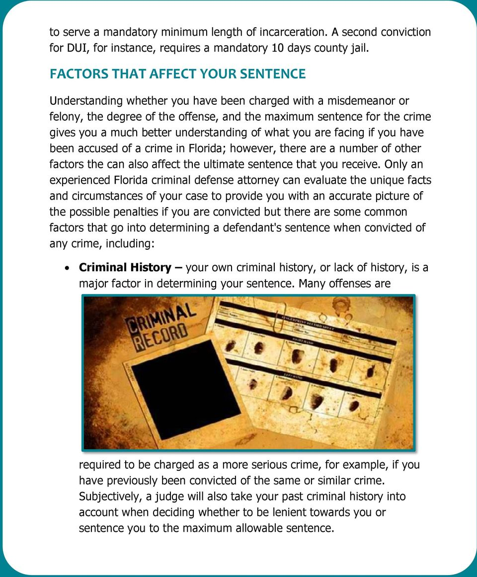 understanding of what you are facing if you have been accused of a crime in Florida; however, there are a number of other factors the can also affect the ultimate sentence that you receive.