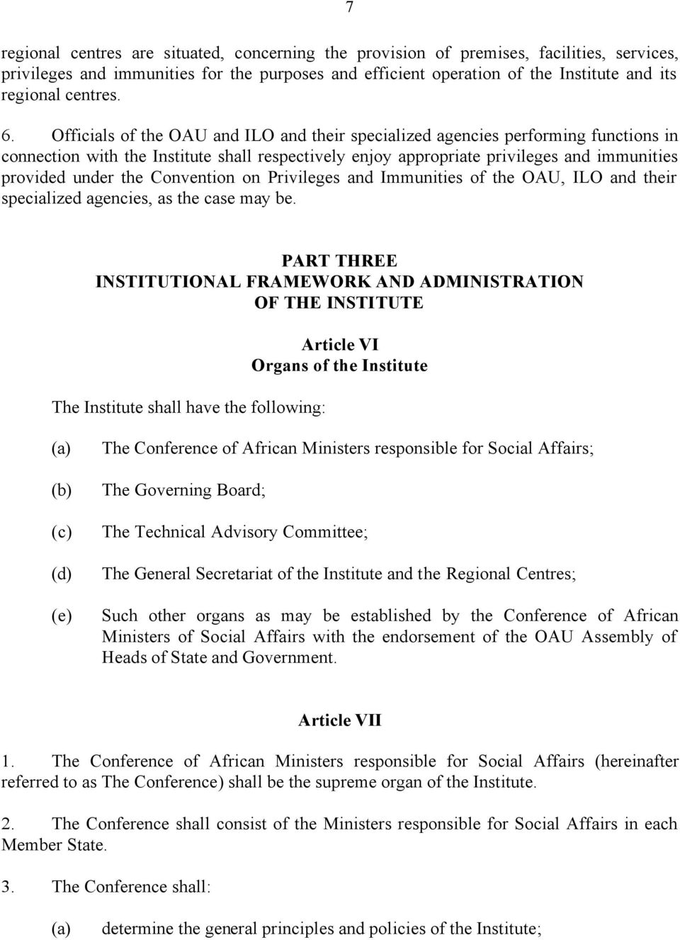 Convention on Privileges and Immunities of the OAU, ILO and their specialized agencies, as the case may be.