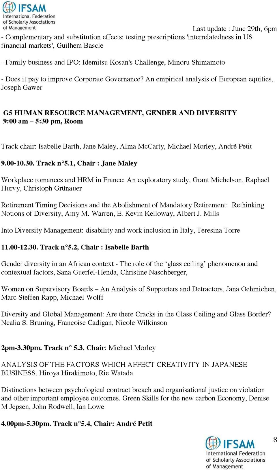 An empirical analysis of European equities, Joseph Gawer G5 HUMAN RESOURCE MANAGEMENT, GENDER AND DIVERSITY 9:00 am 5:30 pm, Room Track chair: Isabelle Barth, Jane Maley, Alma McCarty, Michael