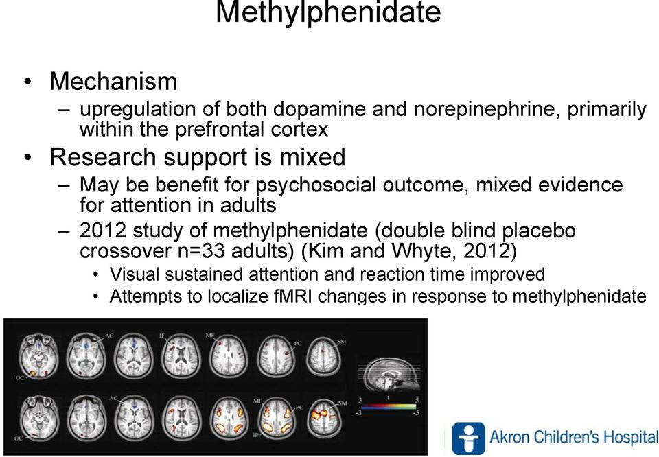 adults 2012 study of methylphenidate (double blind placebo crossover n=33 adults) (Kim and Whyte, 2012)