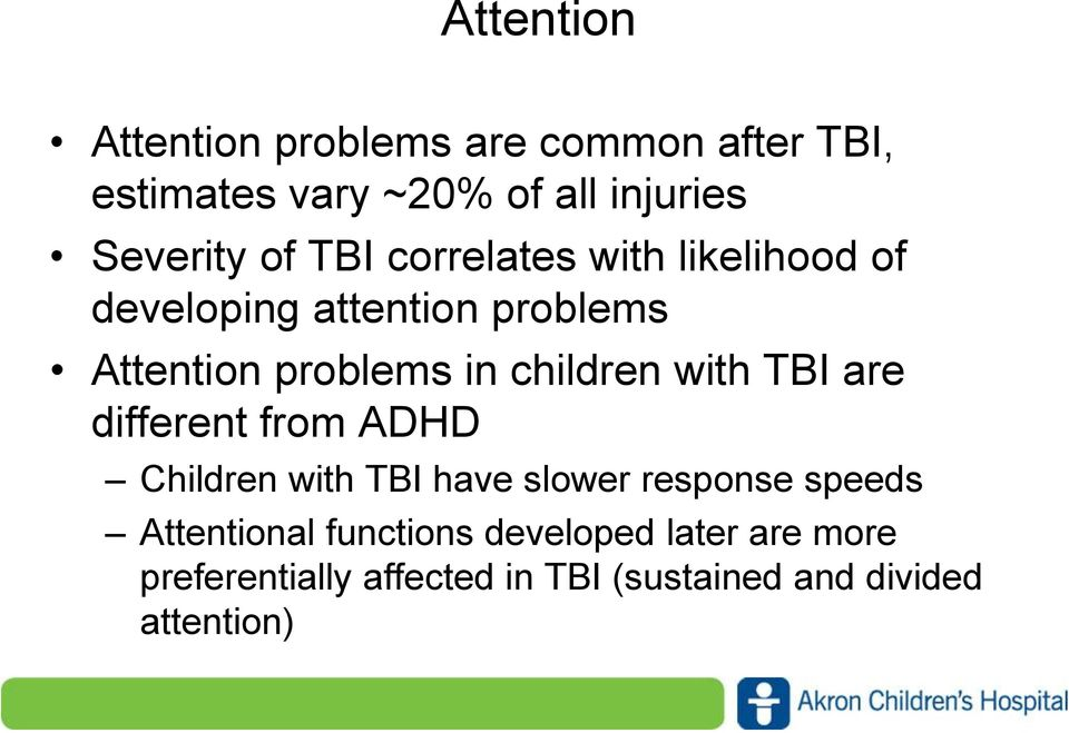 children with TBI are different from ADHD Children with TBI have slower response speeds