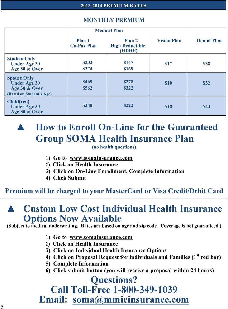 Health Insurance Plan (no health questions) 1) Go to www.somainsurance.