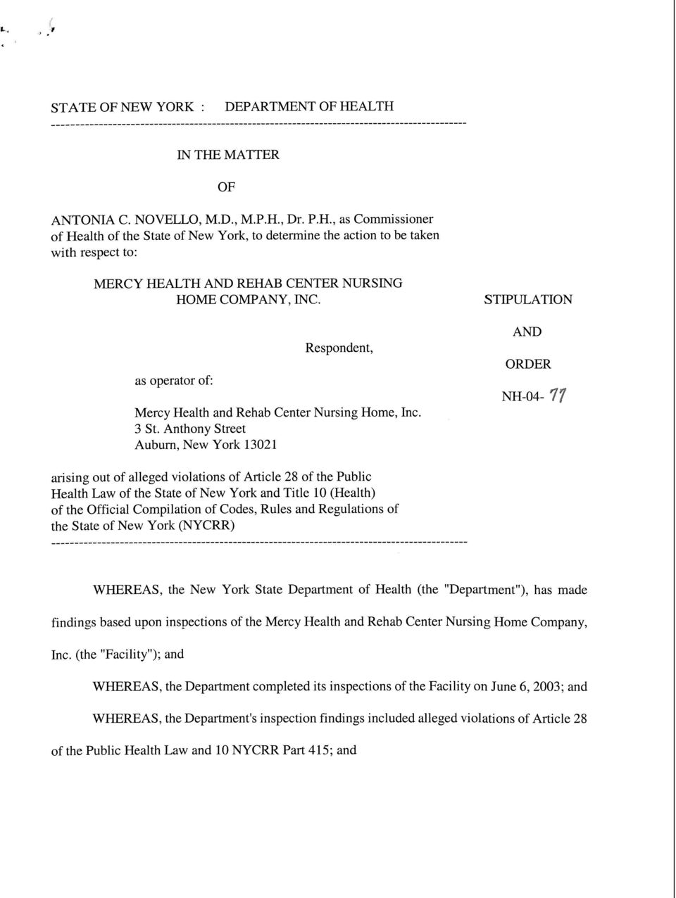 Anthony Street Auburn, New York 13021 STIPULATION AND ORDER NH-04-77 arising out of alleged violations of Article 28 of the Public Health Law of the State of New York and Title 10 (Health) of the