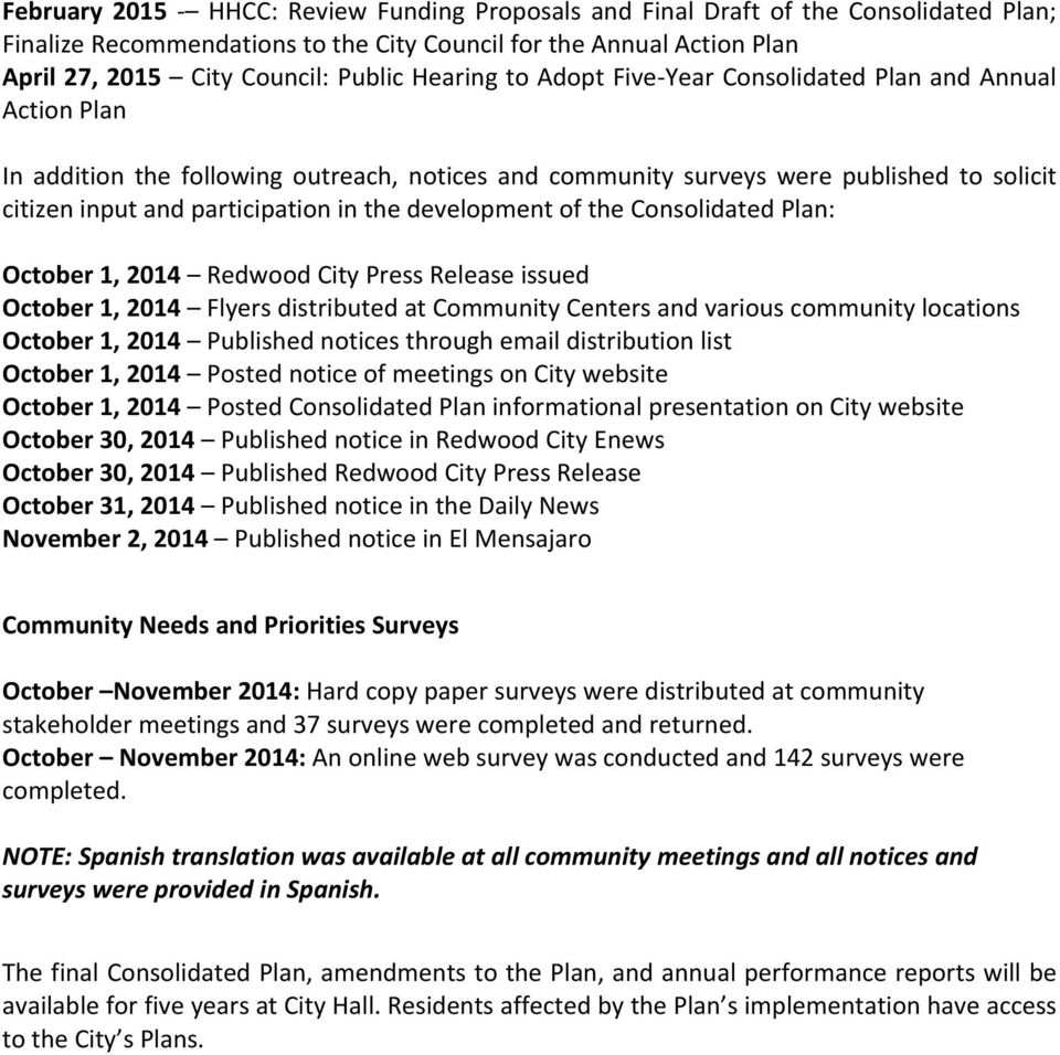 development of the Consolidated Plan: October 1, 2014 Redwood City Press Release issued October 1, 2014 Flyers distributed at Community Centers and various community locations October 1, 2014