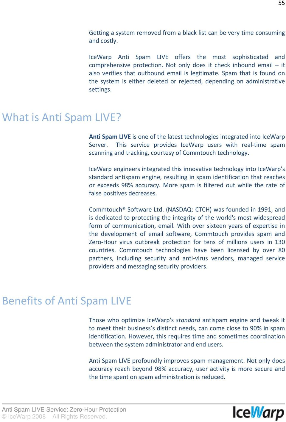 What is Anti Spam LIVE? Anti Spam LIVE is one of the latest technologies integrated into IceWarp Server.