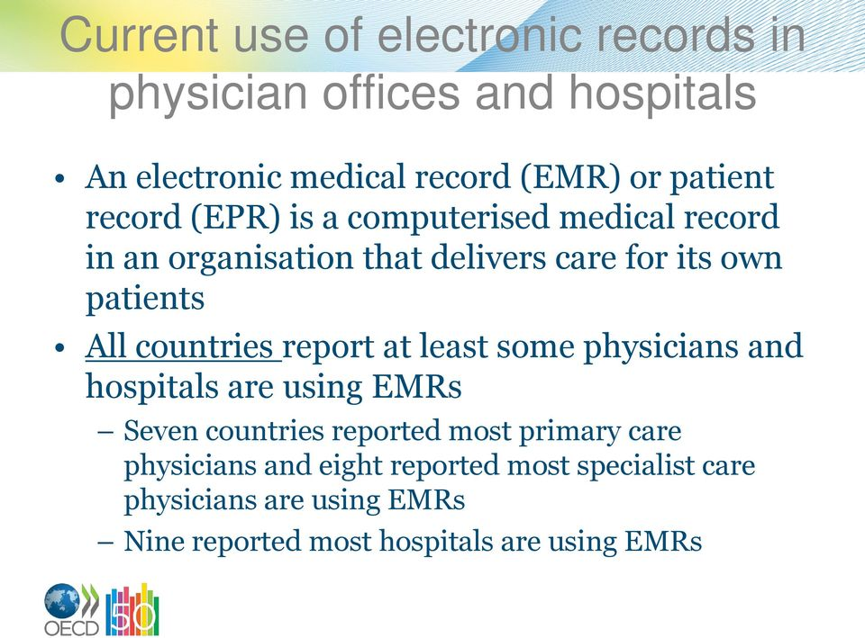 countries report at least some physicians and hospitals are using EMRs Seven countries reported most primary care