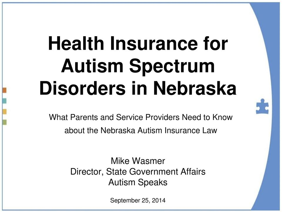 about the Nebraska Autism Insurance Law Mike Wasmer