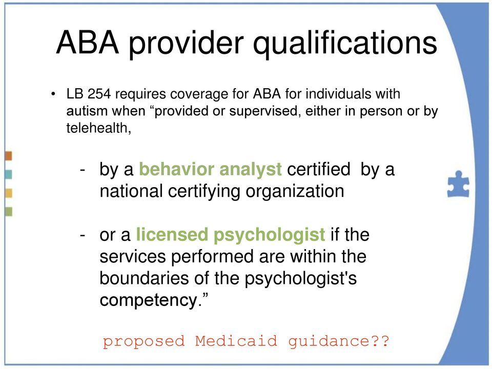 certified by a national certifying organization - or a licensed psychologist if the