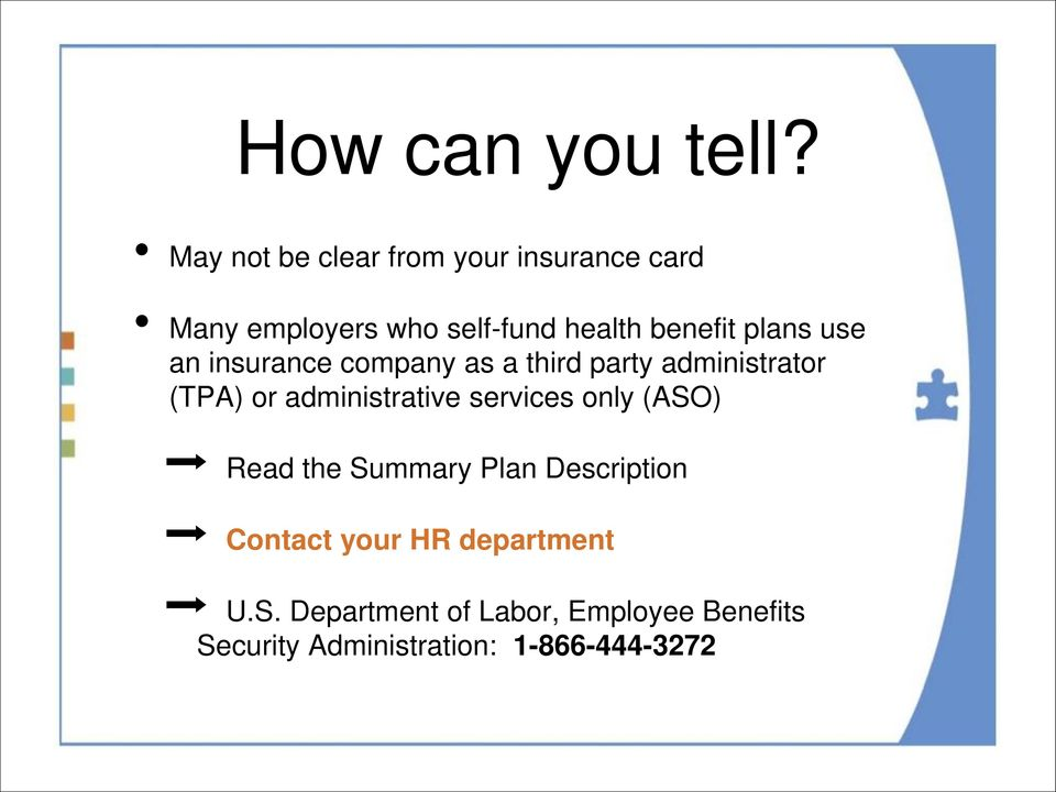 plans use an insurance company as a third party administrator (TPA) or administrative