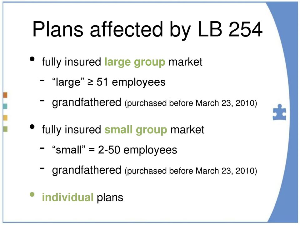 2010) fully insured small group market - small = 2-50 employees
