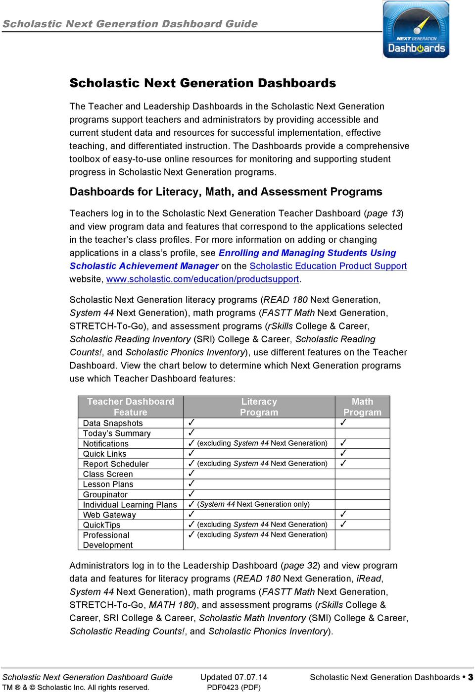 The Dashboards provide a comprehensive toolbox of easy-to-use online resources for monitoring and supporting student progress in Scholastic Next Generation programs.