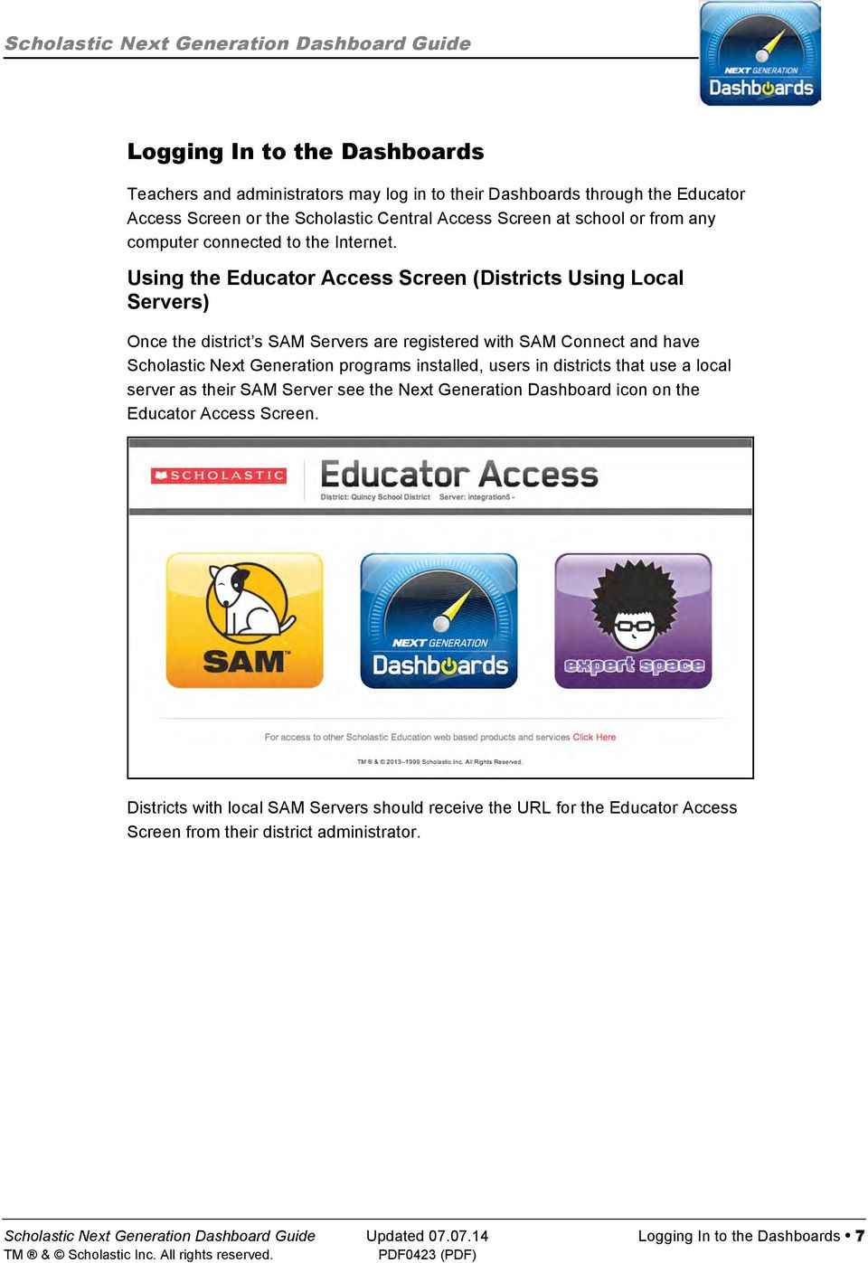Using the Educator Access Screen (Districts Using Local Servers) Once the district s SAM Servers are registered with SAM Connect and have Scholastic Next Generation programs installed,