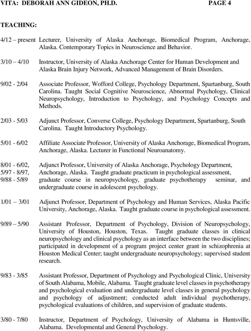 9/02-2/04 Associate Professor, Wofford College, Psychology Department, Spartanburg, South Carolina.