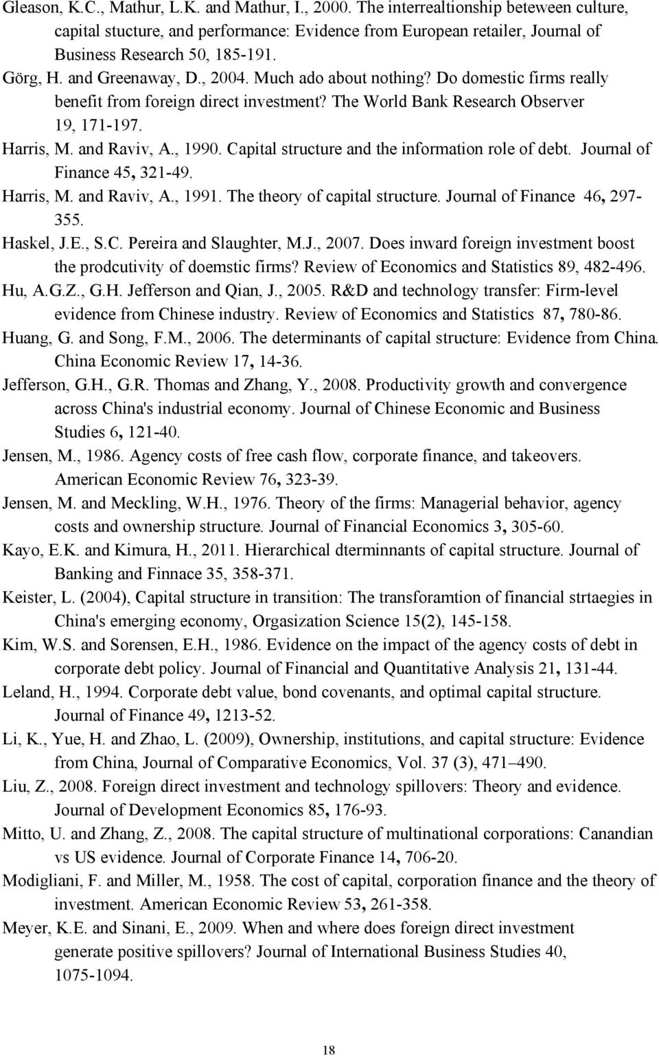 Capital structure and the information role of debt. Journal of Finance 45, 321-49. Harris, M. and Raviv, A., 1991. The theory of capital structure. Journal of Finance 46, 297-355. Haskel, J.E., S.C. Pereira and Slaughter, M.