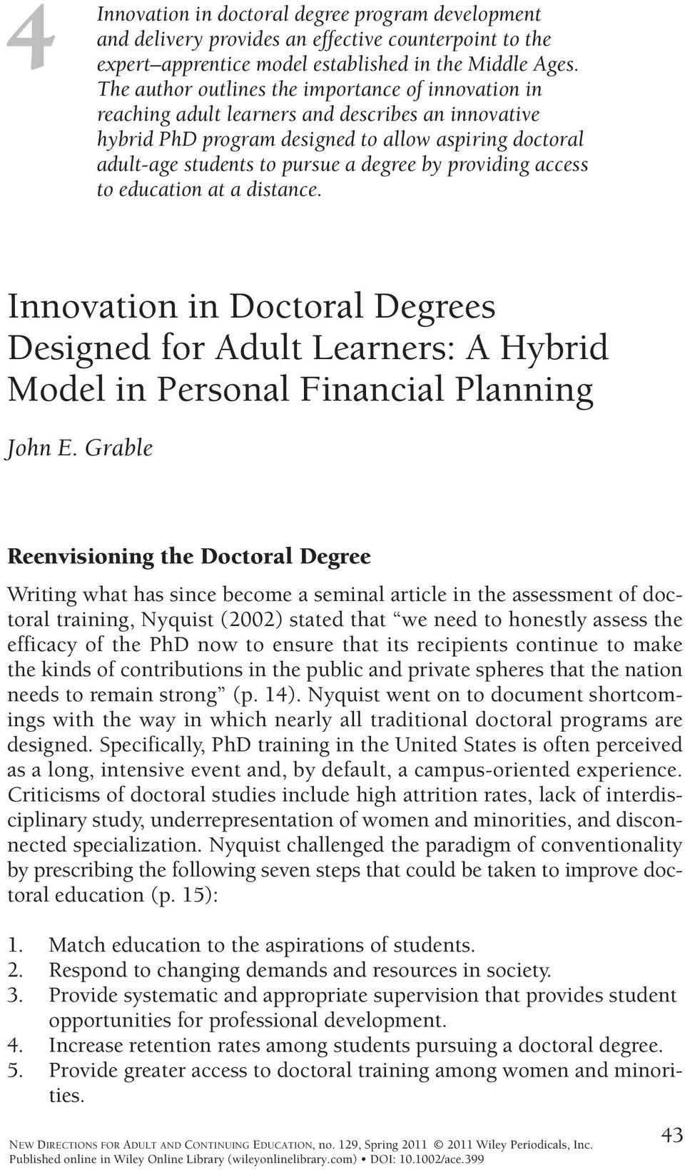 providing access to education at a distance. Innovation in Doctoral Degrees Designed for Adult Learners: A Hybrid Model in Personal Financial Planning John E.