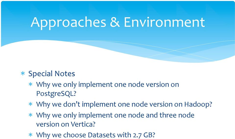 * Why we don t implement one node version on Hadoop?