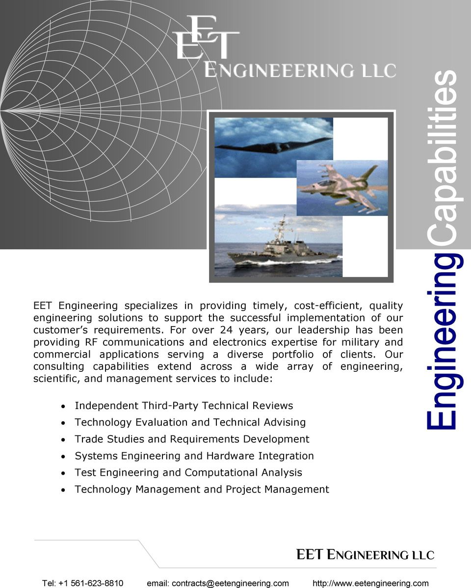 Our consulting capabilities extend across a wide array of engineering, scientific, and management services to include: Independent Third-Party Technical Reviews Technology Evaluation and