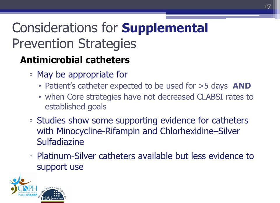 rates to established goals Studies show some supporting evidence for catheters with Minocycline-Rifampin