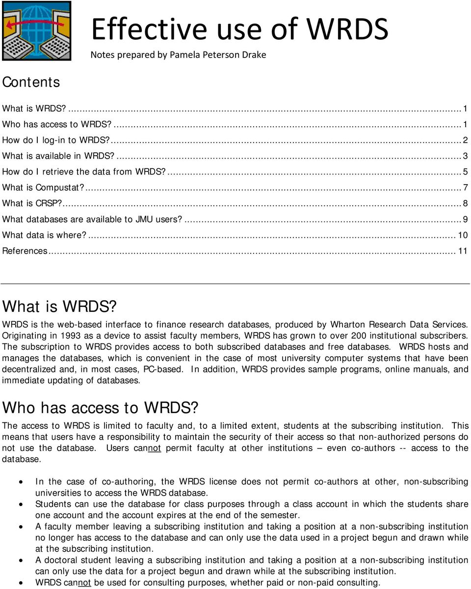 WRDS is the web-based interface t finance research databases, prduced by Whartn Research Data Services.