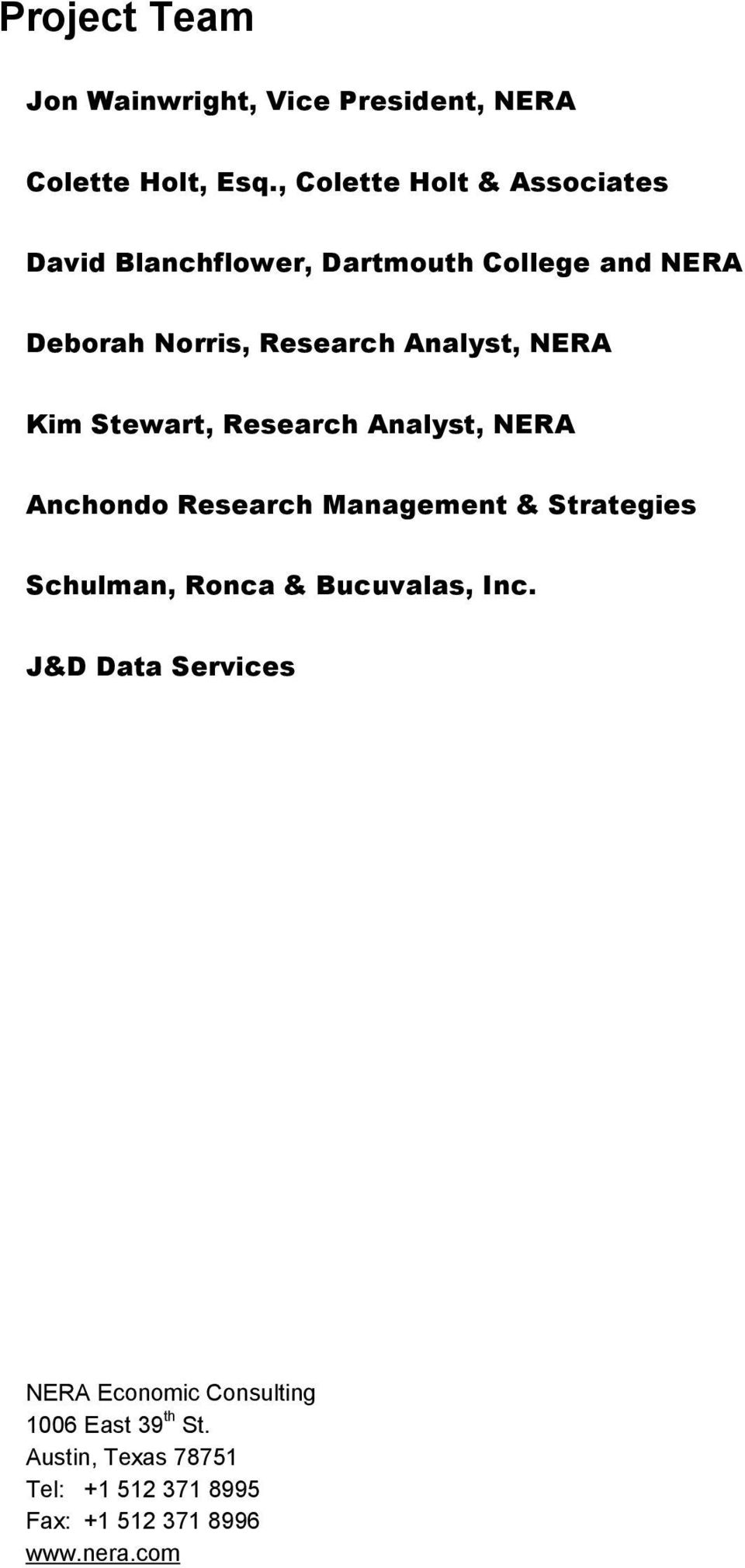 Analyst, NERA Kim Stewart, Research Analyst, NERA Anchondo Research Management & Strategies Schulman, Ronca