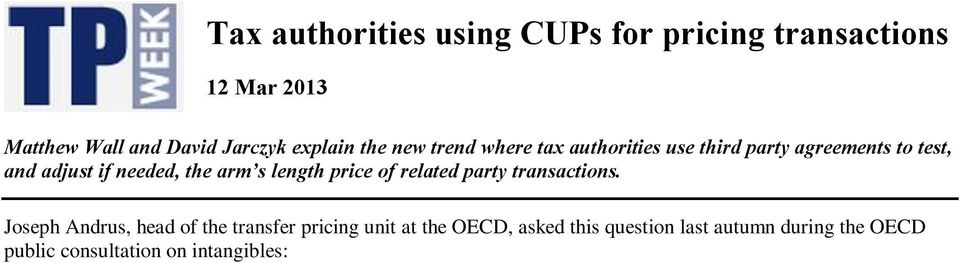 Joseph Andrus, head of the transfer pricing unit at the OECD, asked this question last autumn during the OECD public consultation on intangibles: If a tax authority conducts a special project to