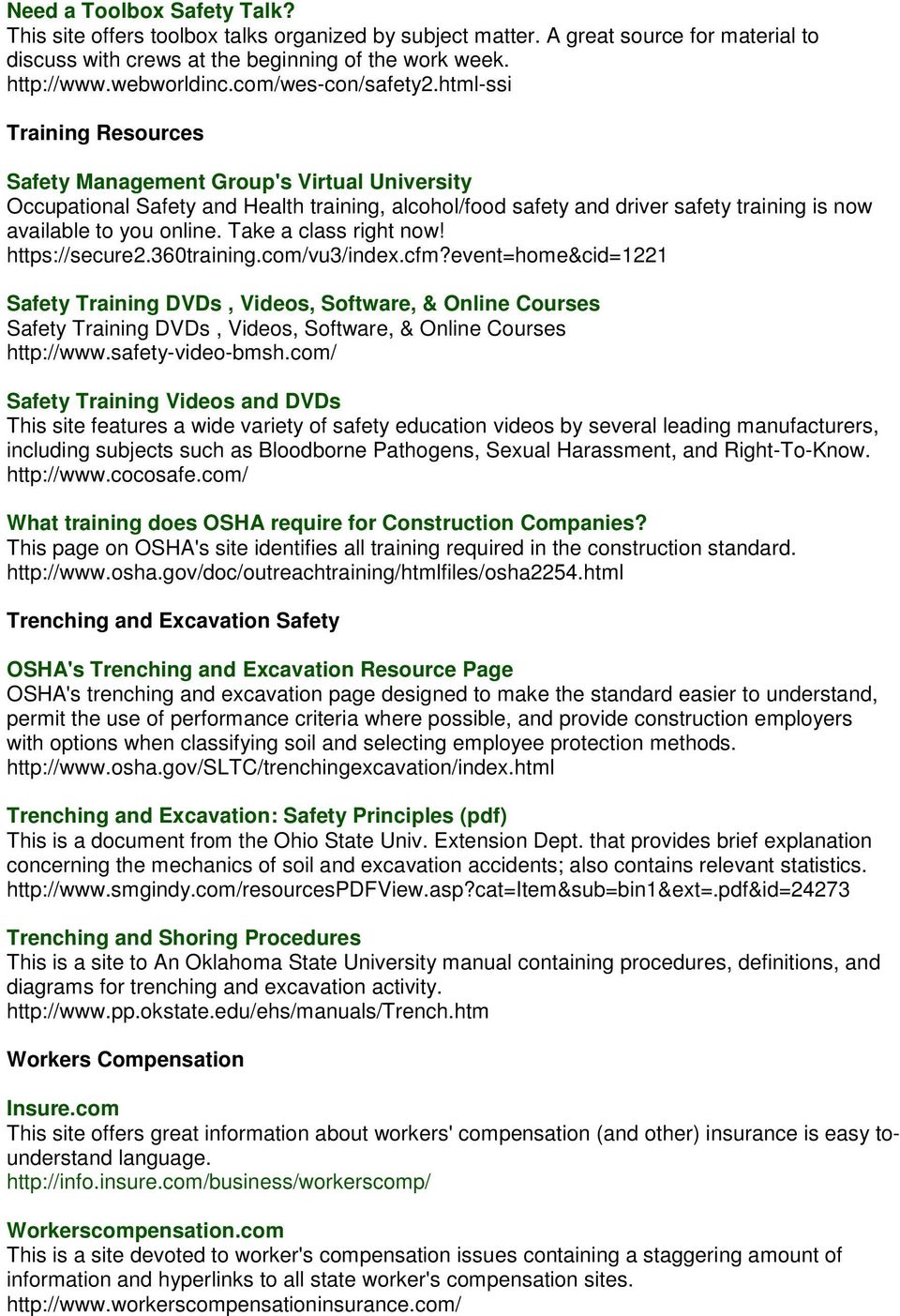 html-ssi Training Resources Safety Management Group's Virtual University Occupational Safety and Health training, alcohol/food safety and driver safety training is now available to you online.