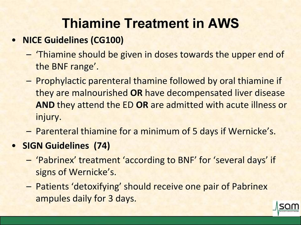 the ED OR are admitted with acute illness or injury. Parenteral thiamine for a minimum of 5 days if Wernicke s.