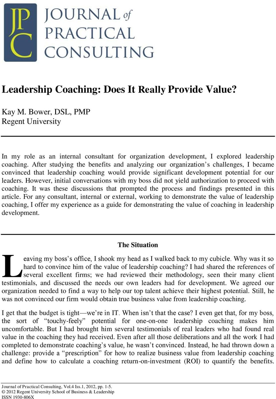 However, initial conversations with my boss did not yield authorization to proceed with coaching. It was these discussions that prompted the process and findings presented in this article.