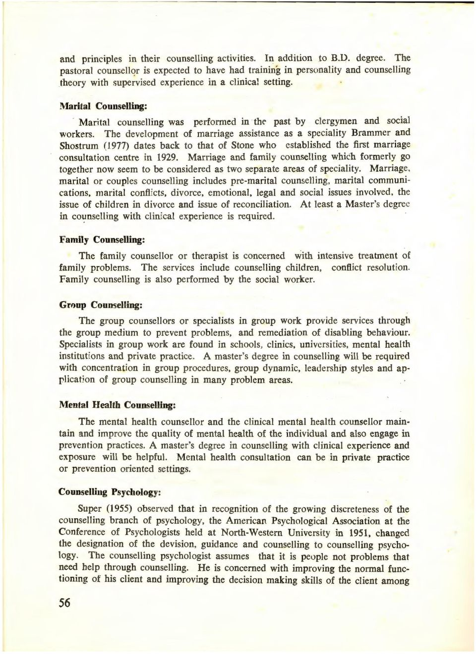 Marital Counselling: Marital counselling was performed in thc' past by clergymen and social workers.