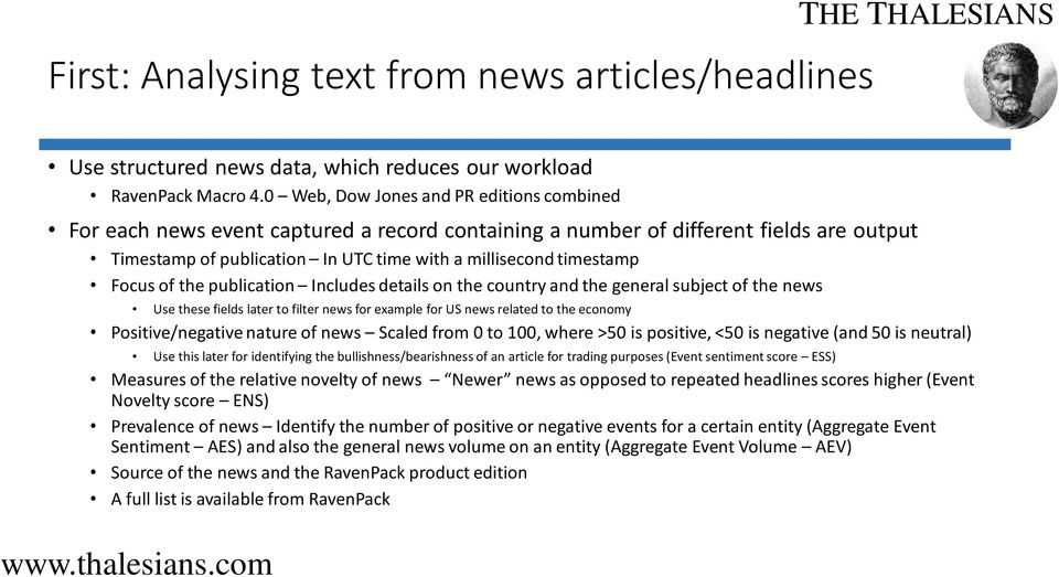 Focus of the publication Includes details on the country and the general subject of the news Use these fields later to filter news for example for US news related to the economy Positive/negative