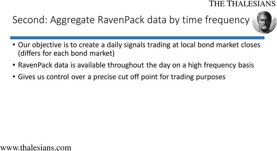 each bond market) RavenPack data is available throughout the day on a high