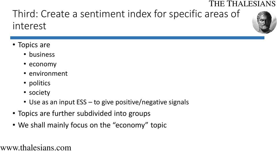 input ESS to give positive/negative signals Topics are further