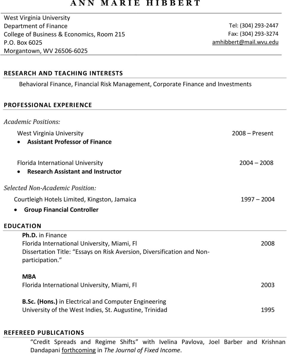 Virginia University Assistant Professor of Finance 2008 Present Florida International University Research Assistant and Instructor 2004 2008 Selected Non-Academic Position: Courtleigh Hotels Limited,
