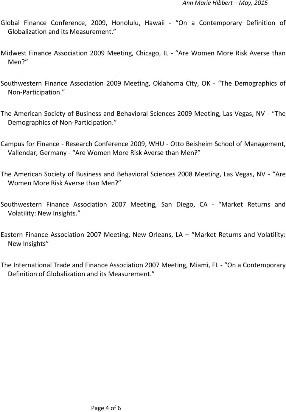 The American Society of Business and Behavioral Sciences 2009 Meeting, Las Vegas, NV - The Demographics of Non-Participation.