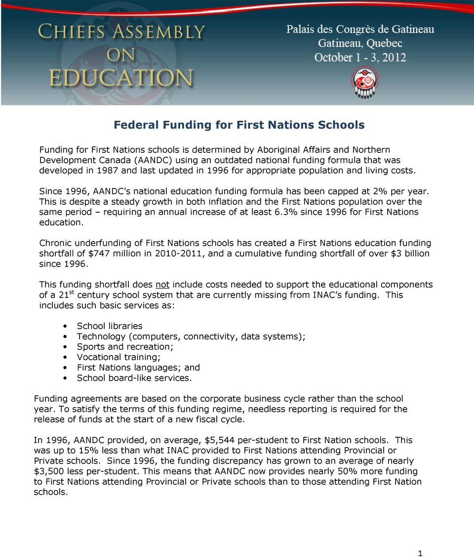 This is despite a steady growth in both inflation and the First Nations population over the same period requiring an annual increase of at least 6.3% since 1996 for First Nations education.
